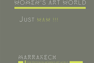 8ème édition du Women's Art World du 1er au 30 avril à Marrakech