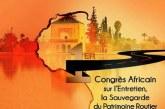 1ér congrès africain sur « l'Entretien, la Sauvegarde du Patrimoine Routier et l'Innovation Technique»
