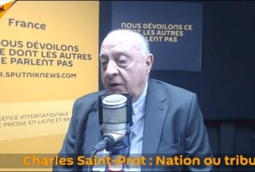Charles Saint-Prot : Nation ou tribus, la France à l'heure du choix ?