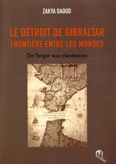 Le détroit de Gibraltar : Frontière entre les mondes De Tanger aux clandestins