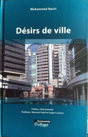 """Rabat: Présentation de l'ouvrage """"Désirs de ville"""" de l'écrivain Mohammed Naciri"""