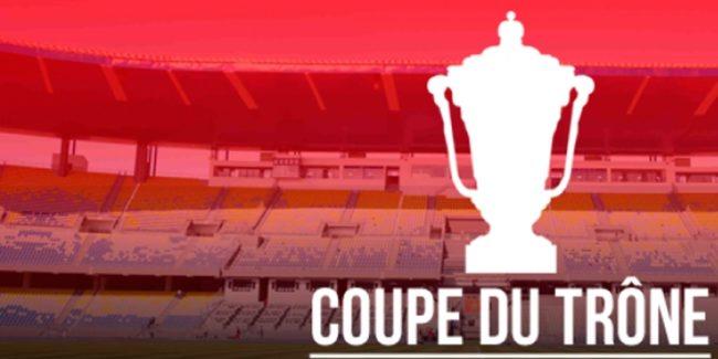 Coupe du Trône : Programme des huitièmes de finale