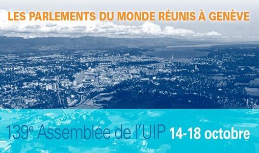 Une délégation de la Chambre des Représentants participe à la 139e Assemblée générale de l'Union interparlementaire à Genève