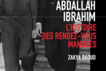 Livre: l'histoire des rendez-vous manqués d'Abdallah Ibrahim
