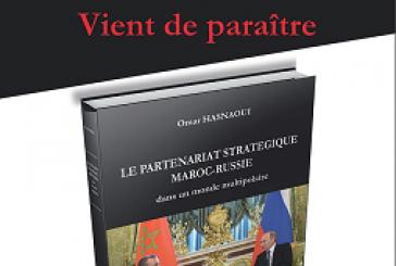 LE PARTENARIAT STRATÉGIQUE MAROC-RUSSIE Dans un monde multipolaire