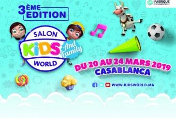3ème édition du Salon Kids World & Family Du 20 au 24 mars 2019 au Parc Sindibad