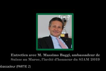 SIAM 2019 : Entretien exclusif avec l'ambassadeur de Suisse,invitée d'honneur de la 14 ème édition