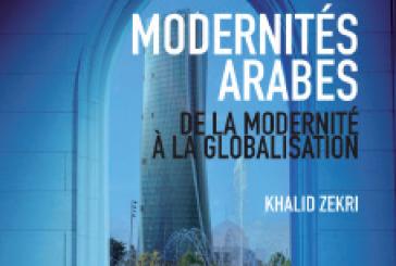 Modernités arabes, de la modernité à la globalisation