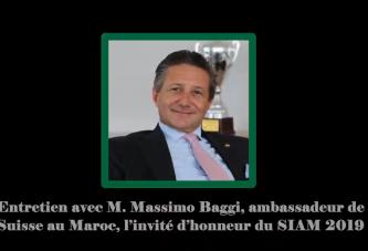 SIAM 2019 : Entretien exclusif avec l'ambassadeur de Suisse , invitée d'honneur de la 14 éme édition .(PARTIE 1 )
