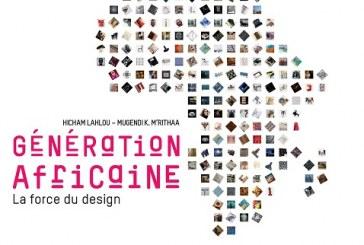 """Sortie de l'ouvrage """"GENERATION AFRICAINE, la force du design"""""""