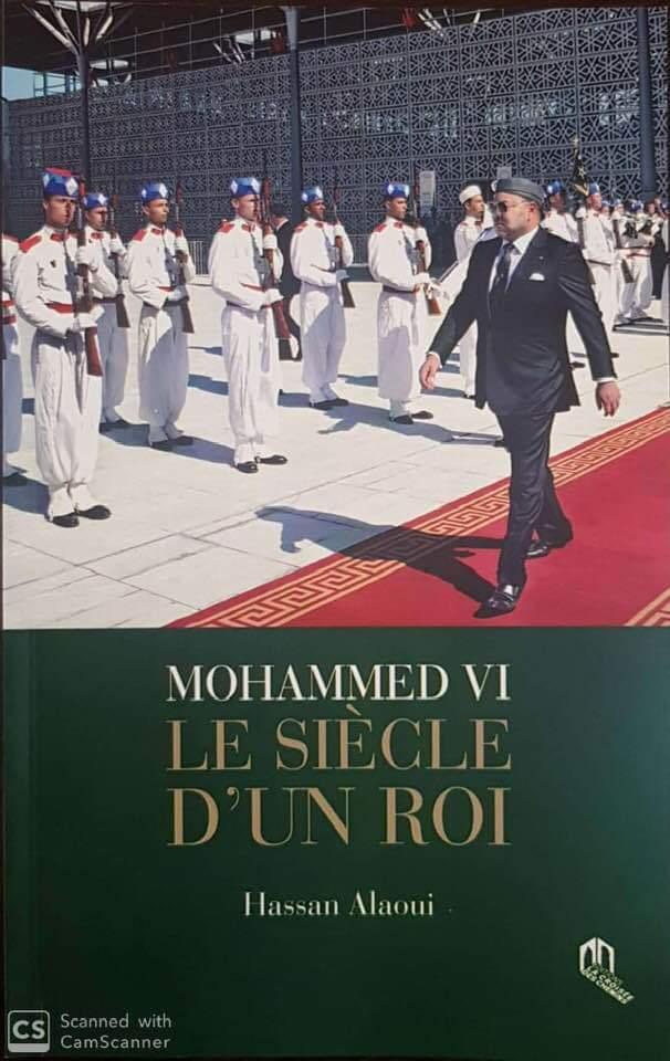 """Parution de l'ouvrage """"Mohammed VI le siècle d'un Roi"""" de Hassan Alaoui"""