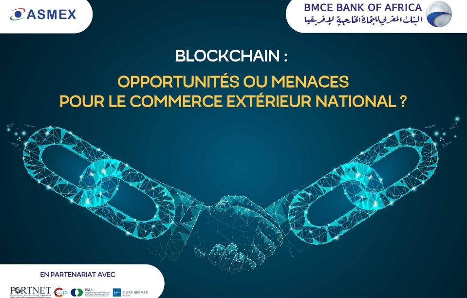 BLOCKCHAIN : une technologie d'avenir pour les exportateurs marocains